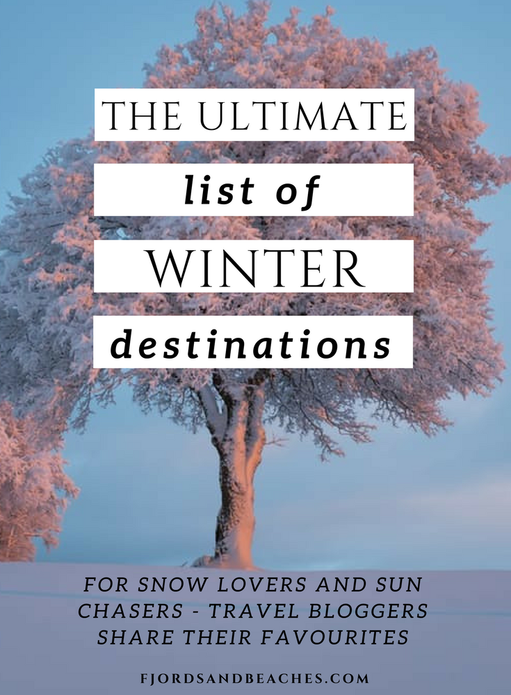 Ultimate list of Winter destinations - Travel bloggers share their favourite winter destinations
