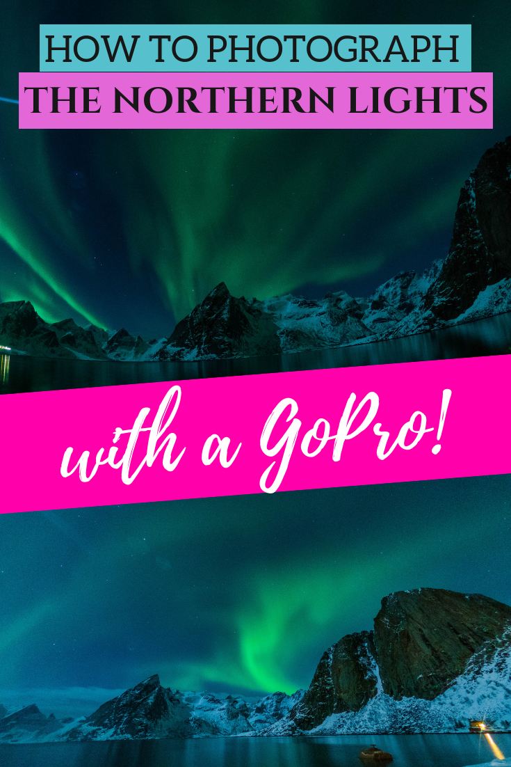 How to take pictures of the northern lights with a Gopro! The exact GoPro camera settings for Northern lights and aurora photography - a guide. These are the settings I used to take beautiful photos of the northern lights for the first time. #AuroraBorealis #NorthernLights #GoPro