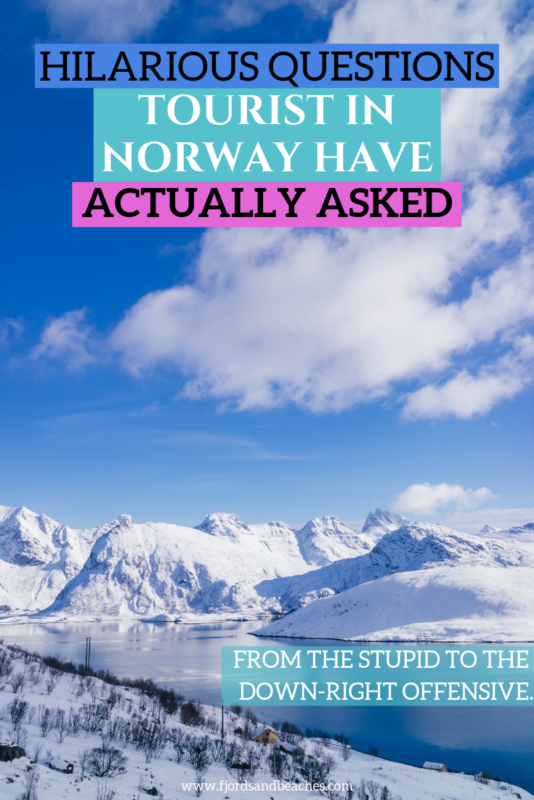 Hilarious and stupid questions actually asked by tourists in Norway. This funny post will make you laugh (and think twice about visiting Norway without doing your research). #VisitNorway #Norway